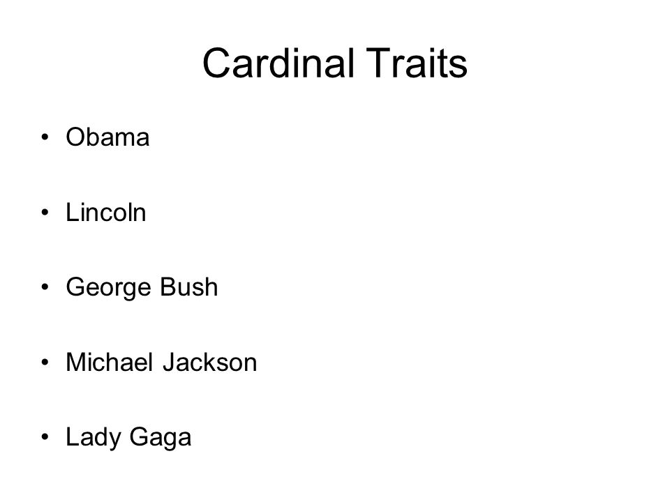 Cardinal Traits Obama Lincoln George Bush Michael Jackson Lady Gaga