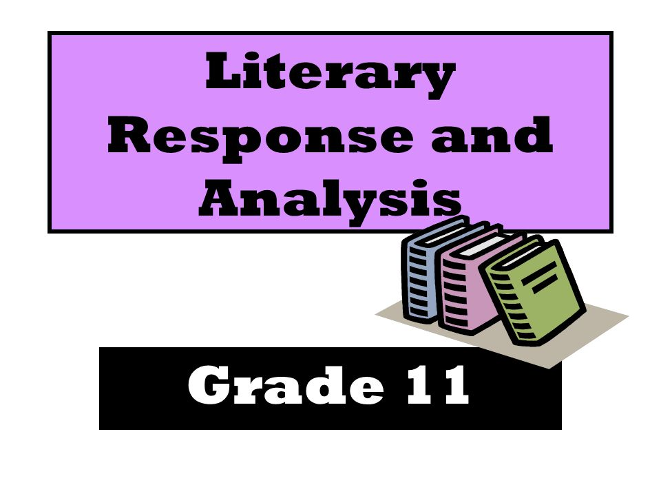 Literary Response and Analysis Grade 11