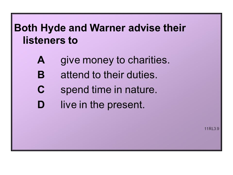 Both Hyde and Warner advise their listeners to A give money to charities.