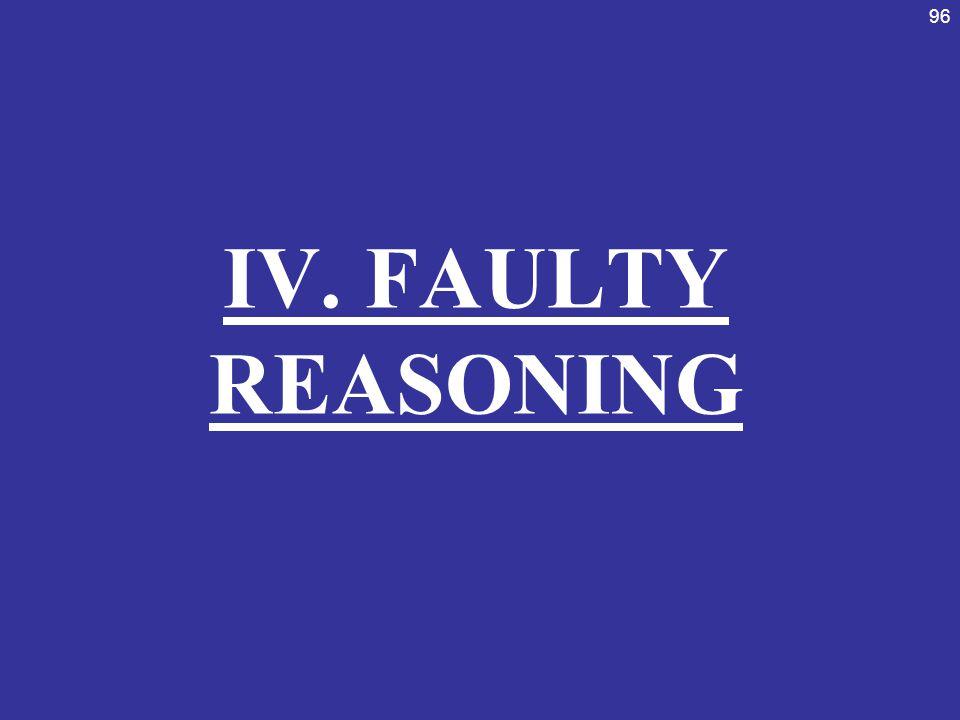 96 IV. FAULTY REASONING
