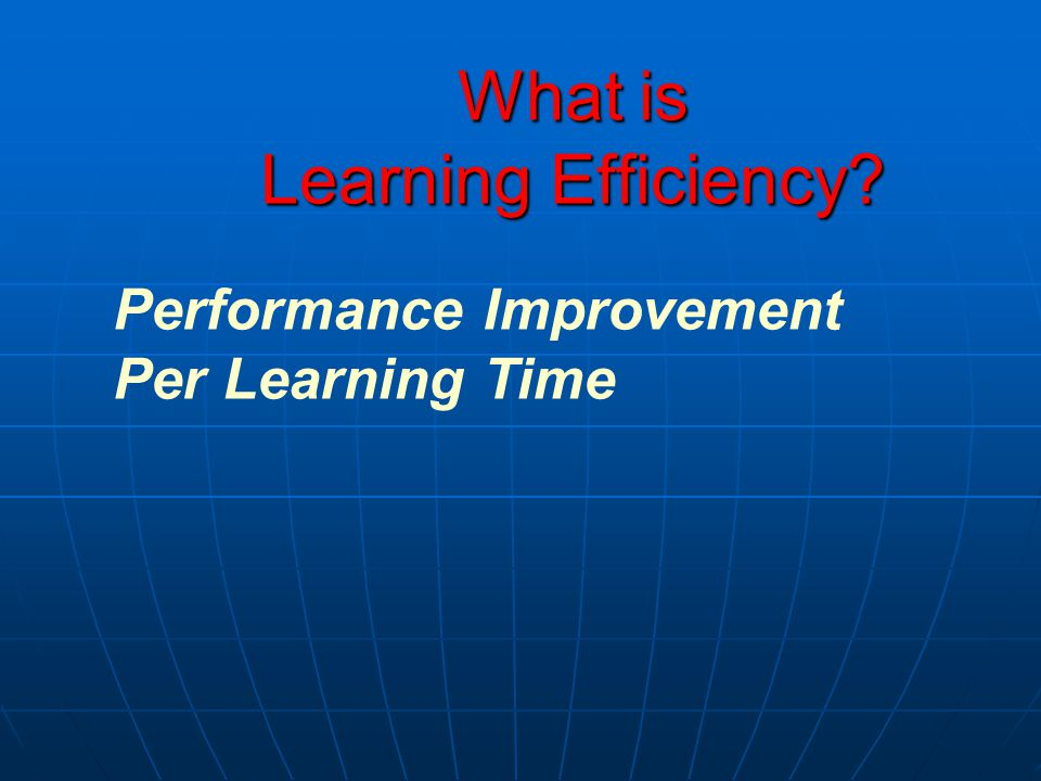 What is Learning Efficiency Performance Improvement Per Learning Time