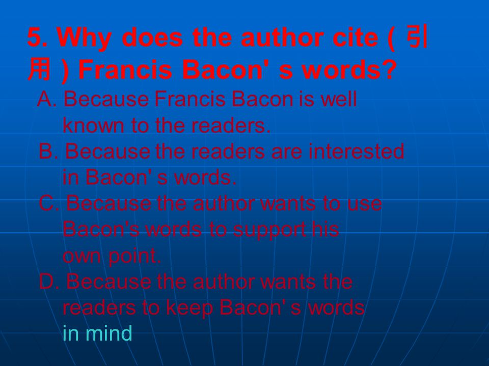 5. Why does the author cite ( 引 用 ) Francis Bacon s words.