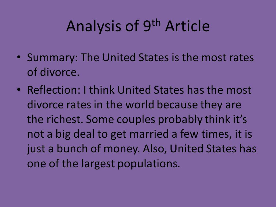 Analysis of 9 th Article Summary: The United States is the most rates of divorce. Reflection: I think United States has the most divorce rates in the