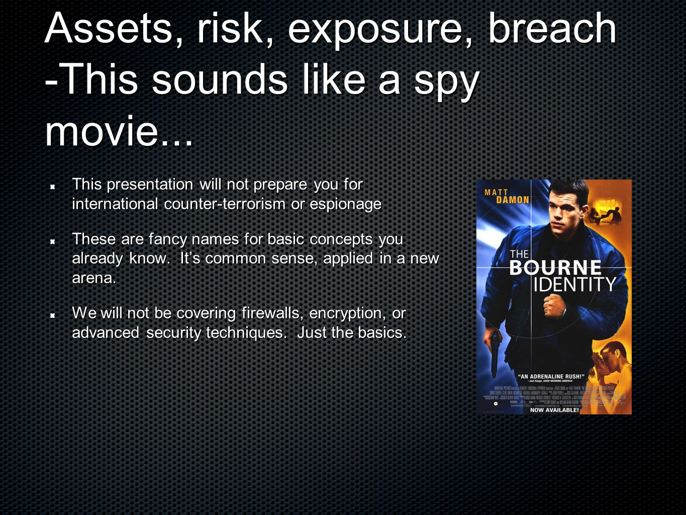 Assets, risk, exposure, breach -This sounds like a spy movie...