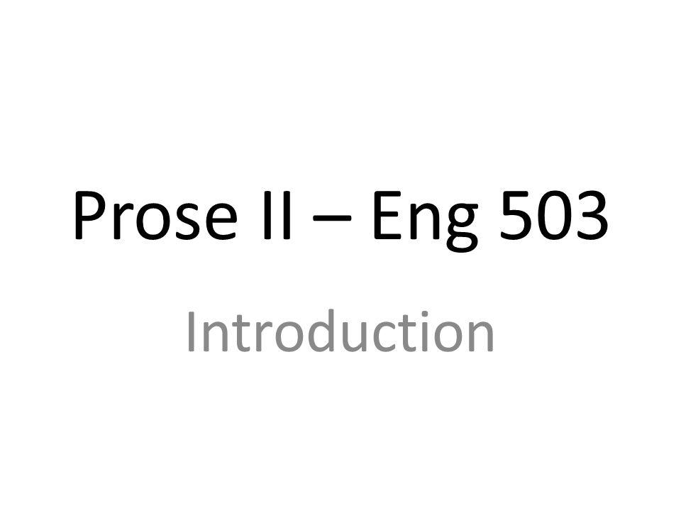 Prose II – Eng 503 Introduction