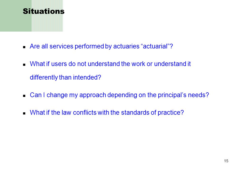 15 Situations Are all services performed by actuaries actuarial .