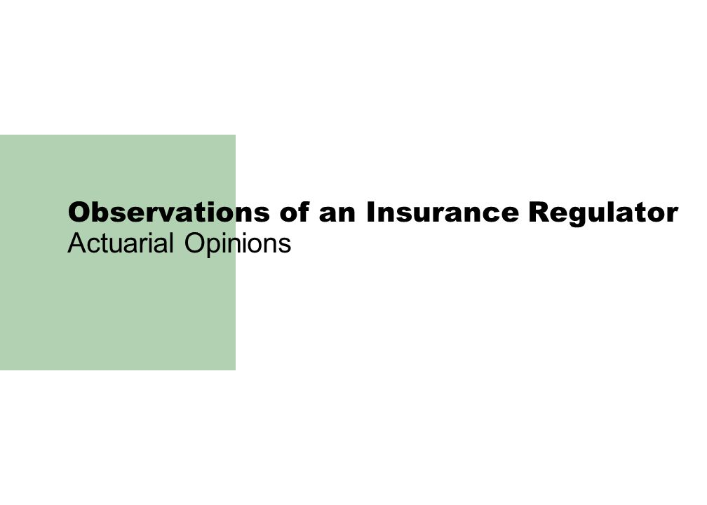 Observations of an Insurance Regulator Actuarial Opinions