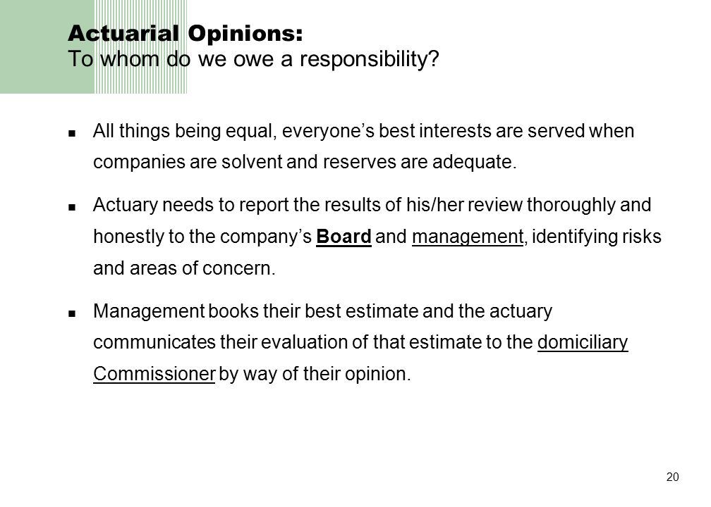 20 Actuarial Opinions: To whom do we owe a responsibility.