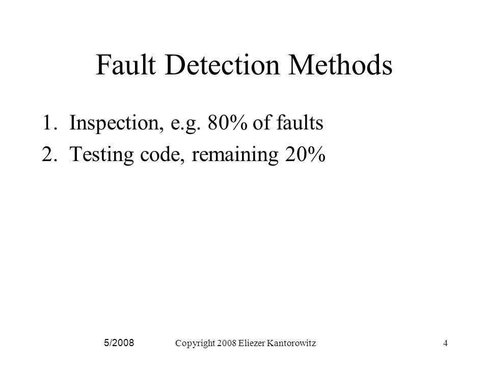 5/2008Copyright 2008 Eliezer Kantorowitz45 Examples For experienced inspectors we may assume P 0,1 =1 and FDR max =1 We can then estimate for a team of j=2 inspectors that FDR(2)=2/3 In other words two expert inspectors are expected to detect 2/3 of all Faults.