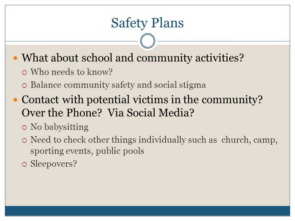 Safety Plans What about school and community activities.