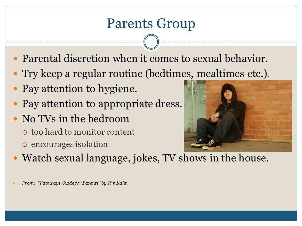 Parents Group Parental discretion when it comes to sexual behavior.