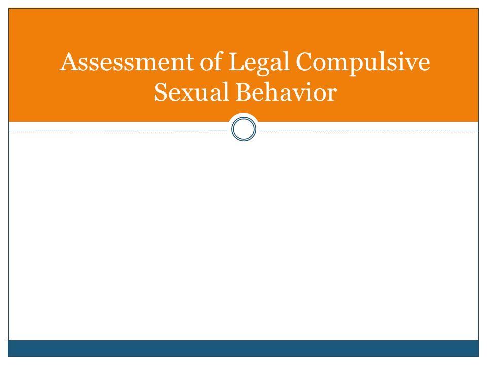Assessment of Legal Compulsive Sexual Behavior