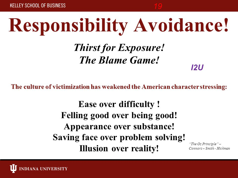Responsibility Avoidance. Thirst for Exposure. The Blame Game.