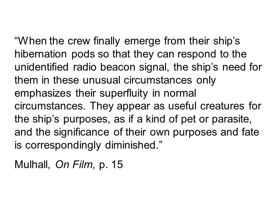 """""""When the crew finally emerge from their ship's hibernation pods so that they can respond to the unidentified radio beacon signal, the ship's need for"""
