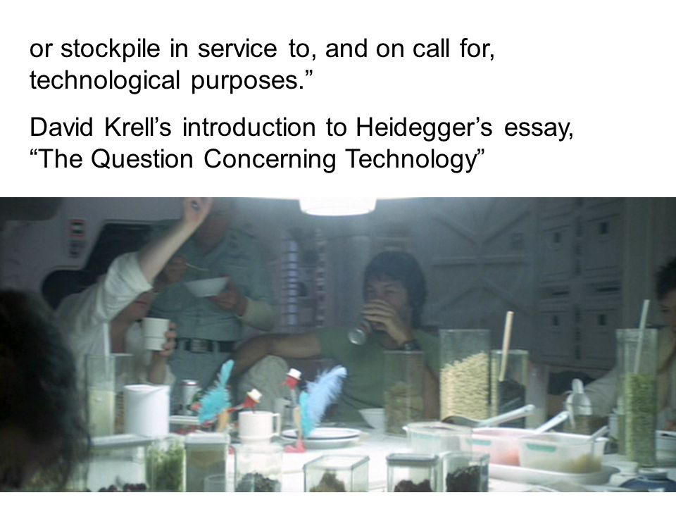 or stockpile in service to, and on call for, technological purposes. David Krell's introduction to Heidegger's essay, The Question Concerning Technology