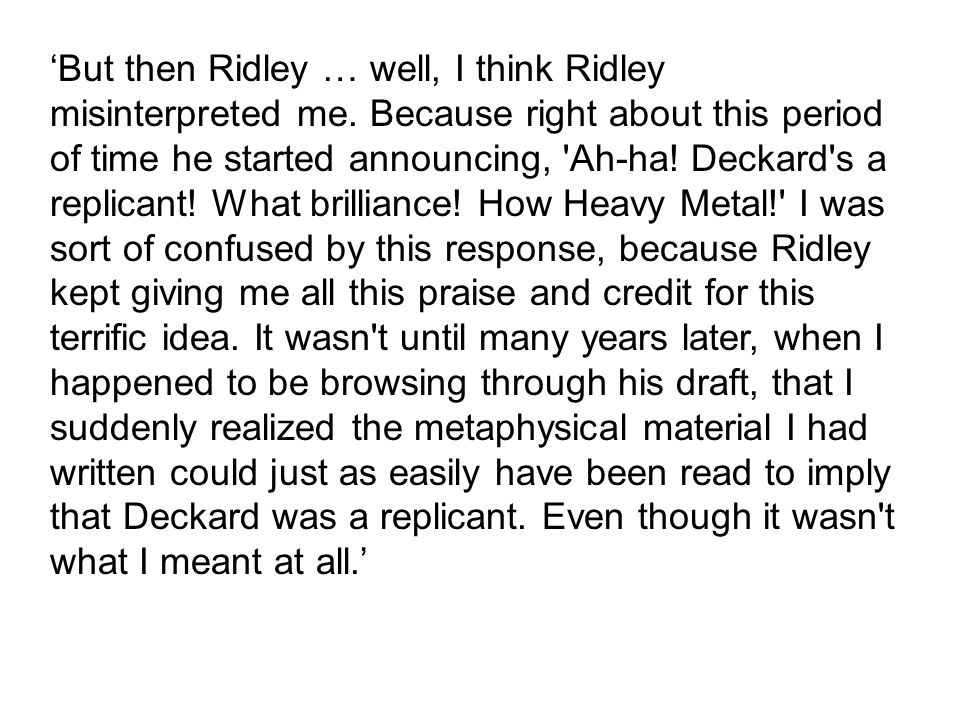 'But then Ridley … well, I think Ridley misinterpreted me.