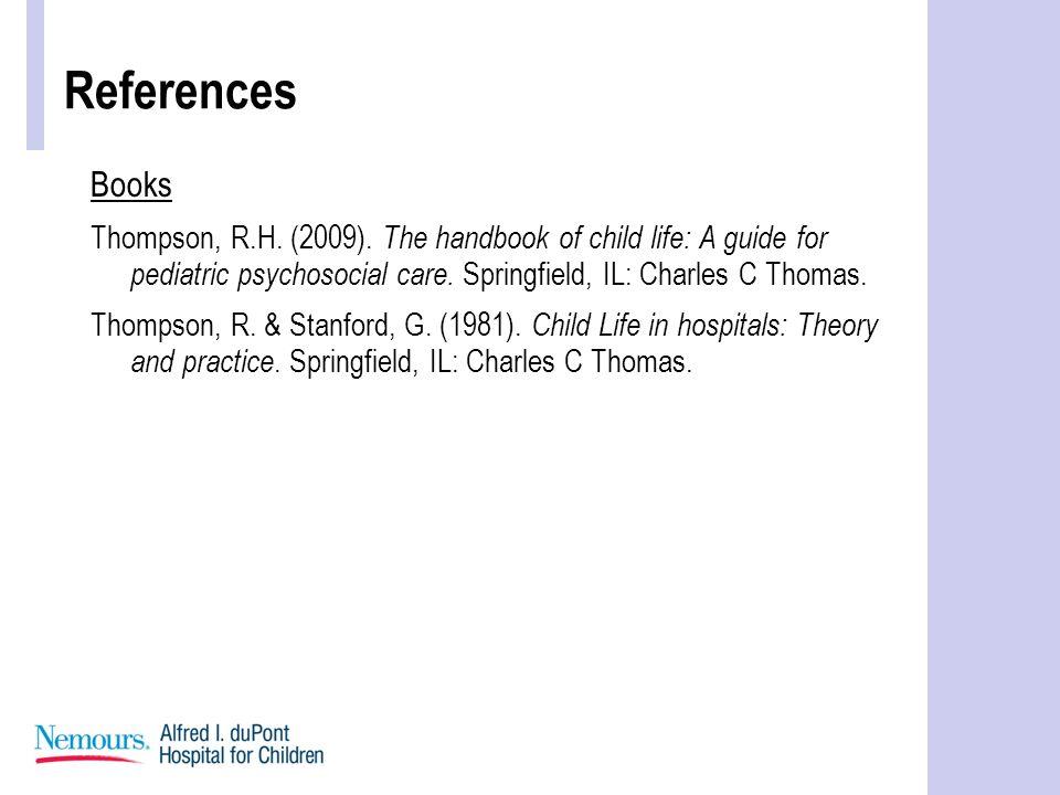 References Books Thompson, R.H.(2009).