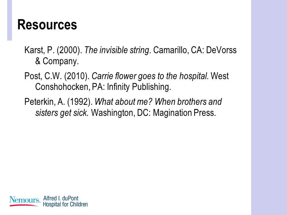 Resources Karst, P.(2000). The invisible string. Camarillo, CA: DeVorss & Company.