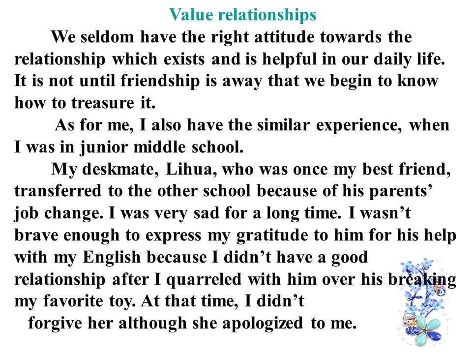 Value relationships We seldom have the right attitude towards the relationship which exists and is helpful in our daily life.