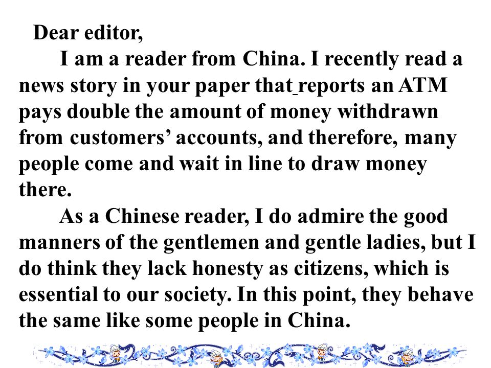 Dear editor, I am a reader from China.