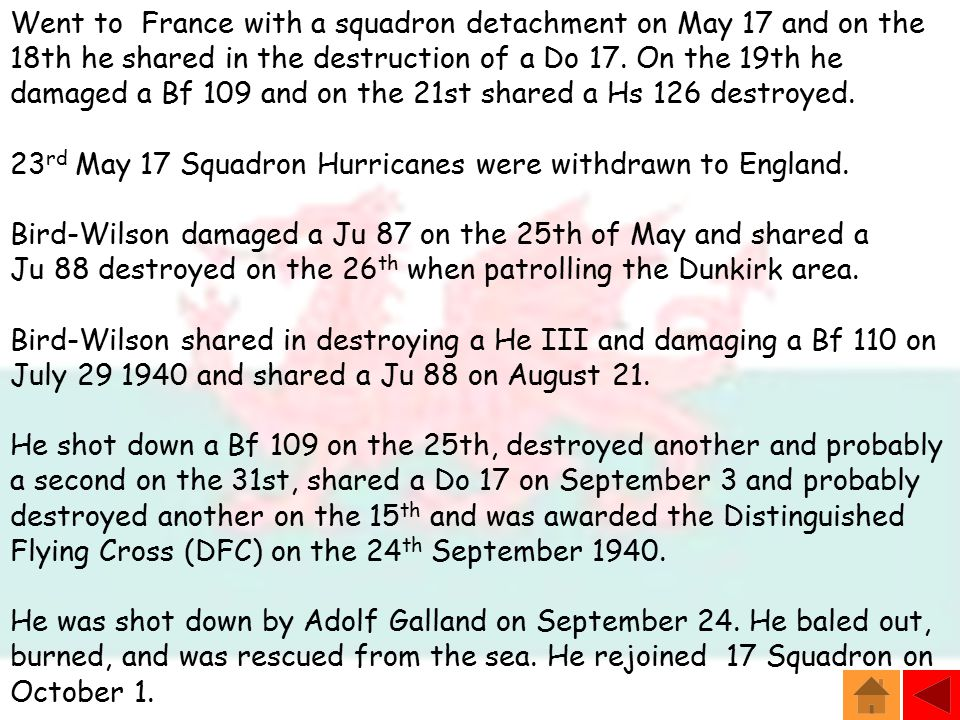 Went to France with a squadron detachment on May 17 and on the 18th he shared in the destruction of a Do 17.