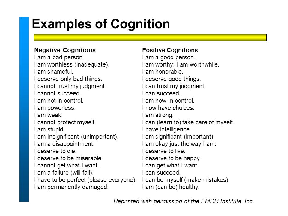 Examples of Cognition Negative Cognitions I am a bad person.