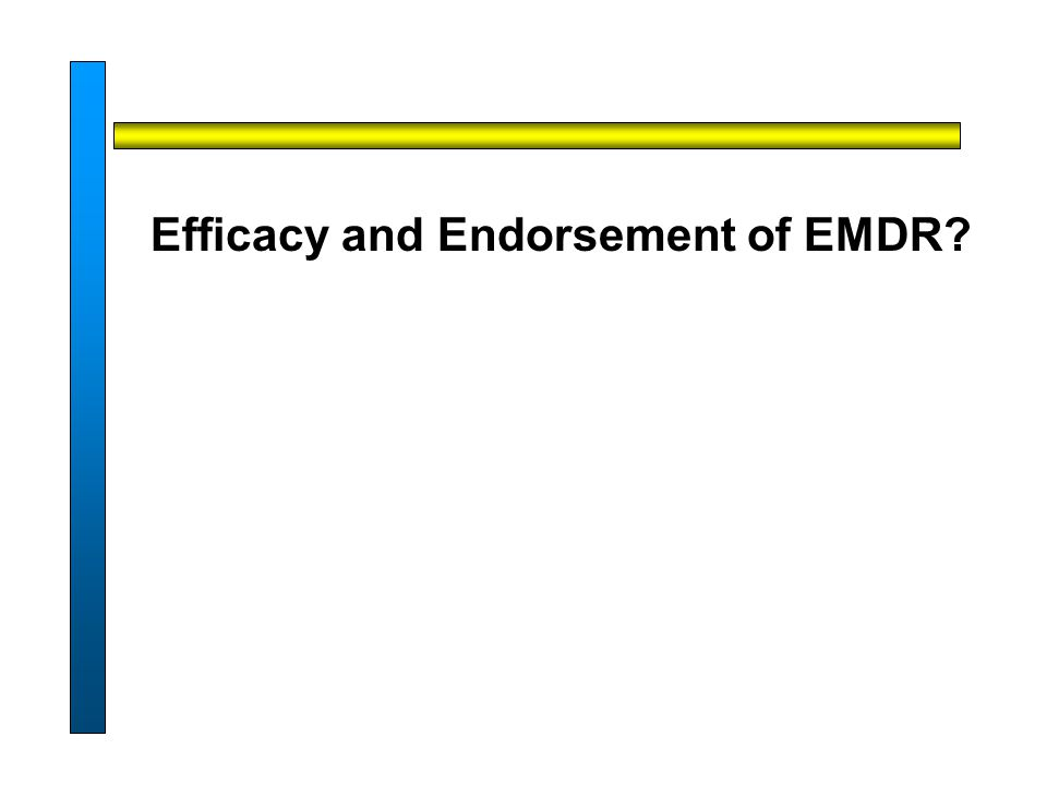Efficacy and Endorsement of EMDR?