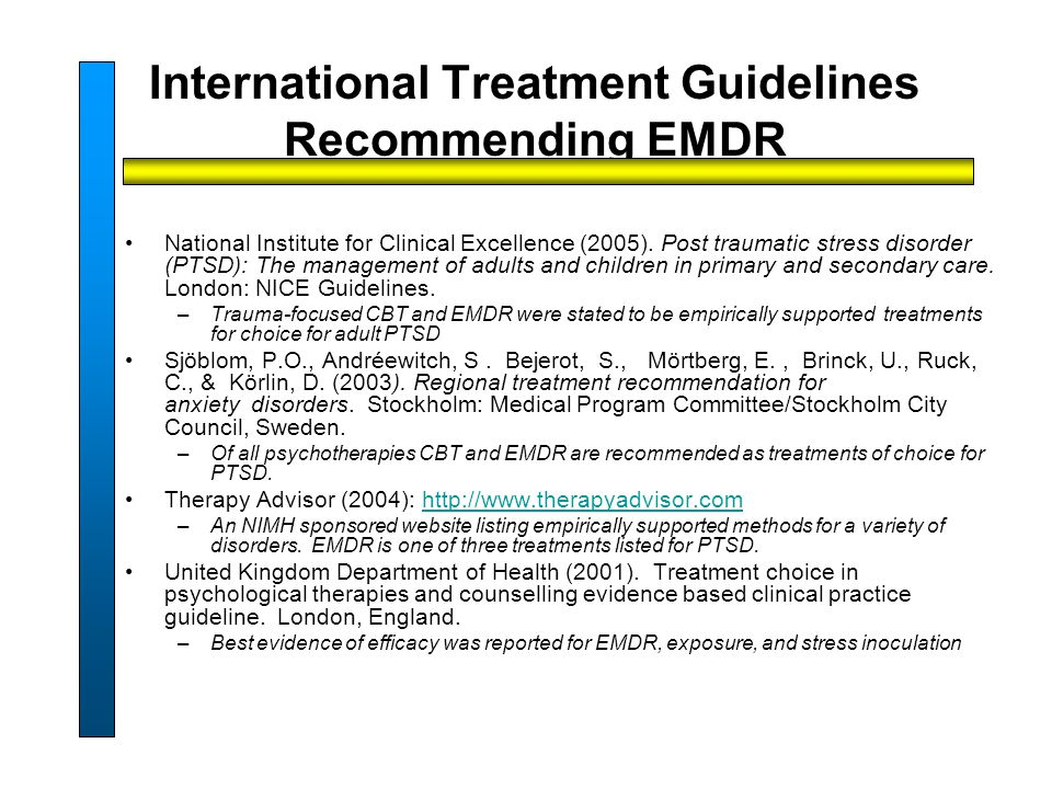 International Treatment Guidelines Recommending EMDR National Institute for Clinical Excellence (2005).