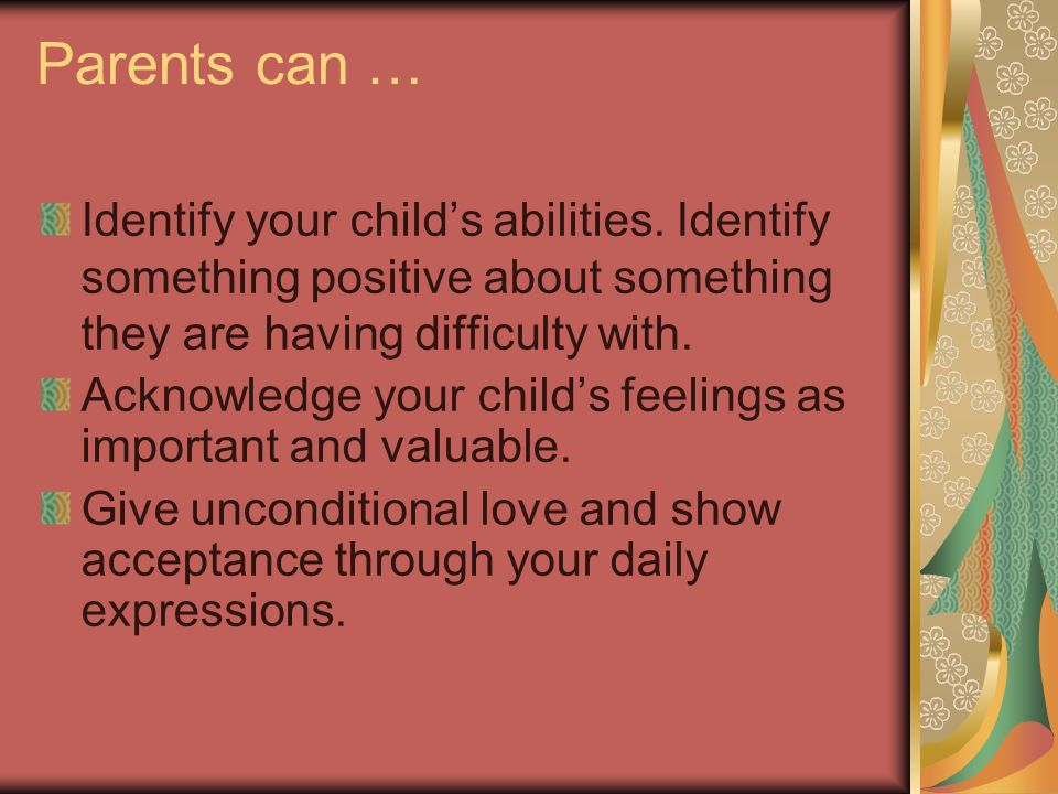 Parents can … Identify your child's abilities.