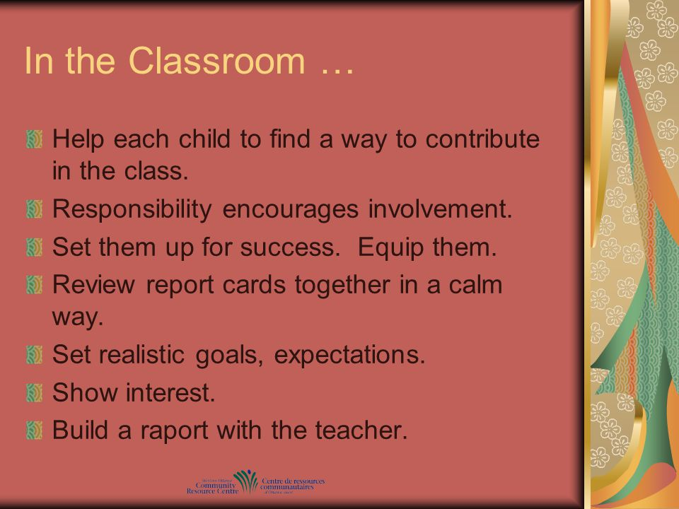 In the Classroom … Help each child to find a way to contribute in the class.