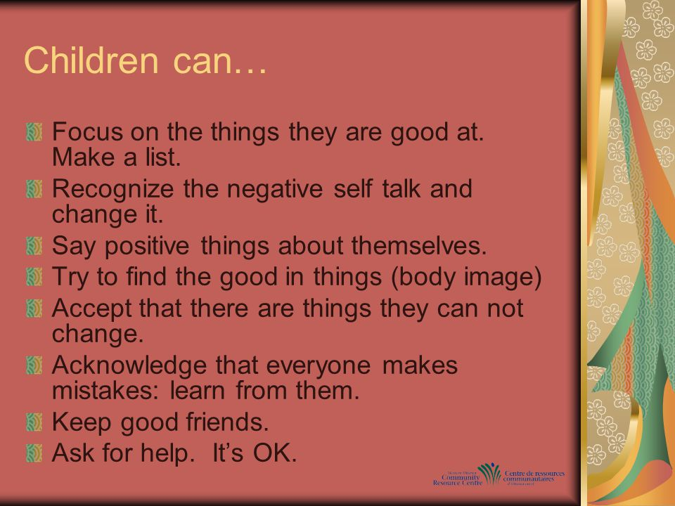 Children can… Focus on the things they are good at.