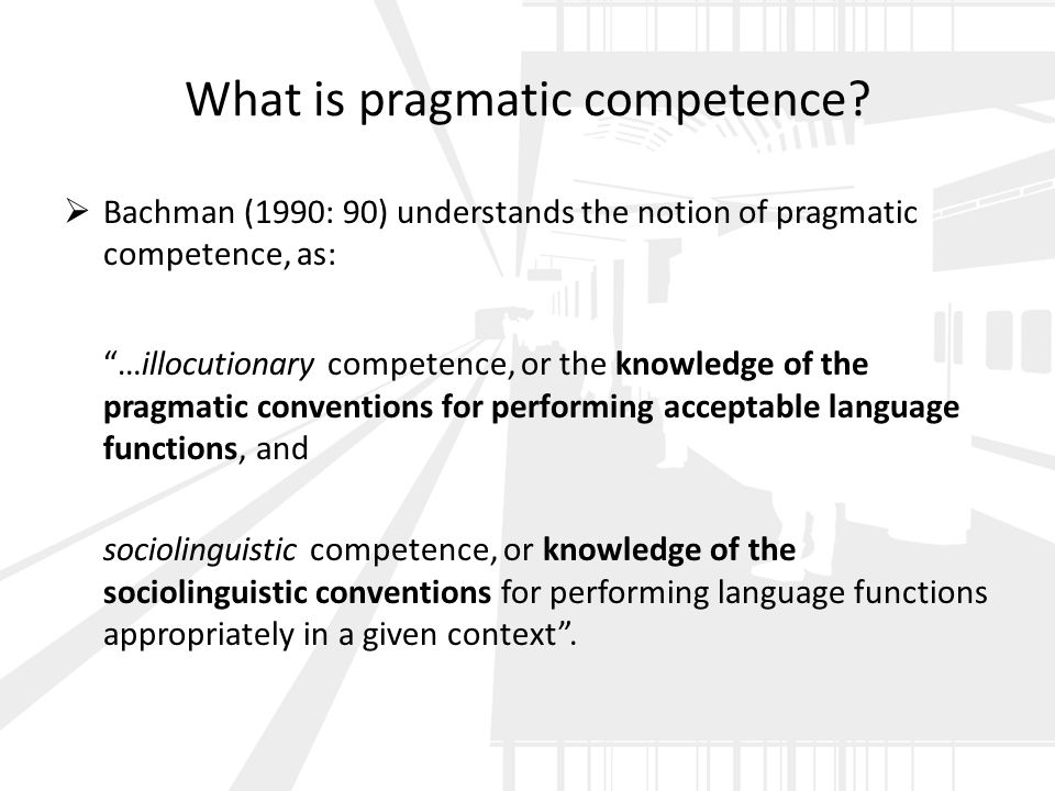 What is pragmatic competence.
