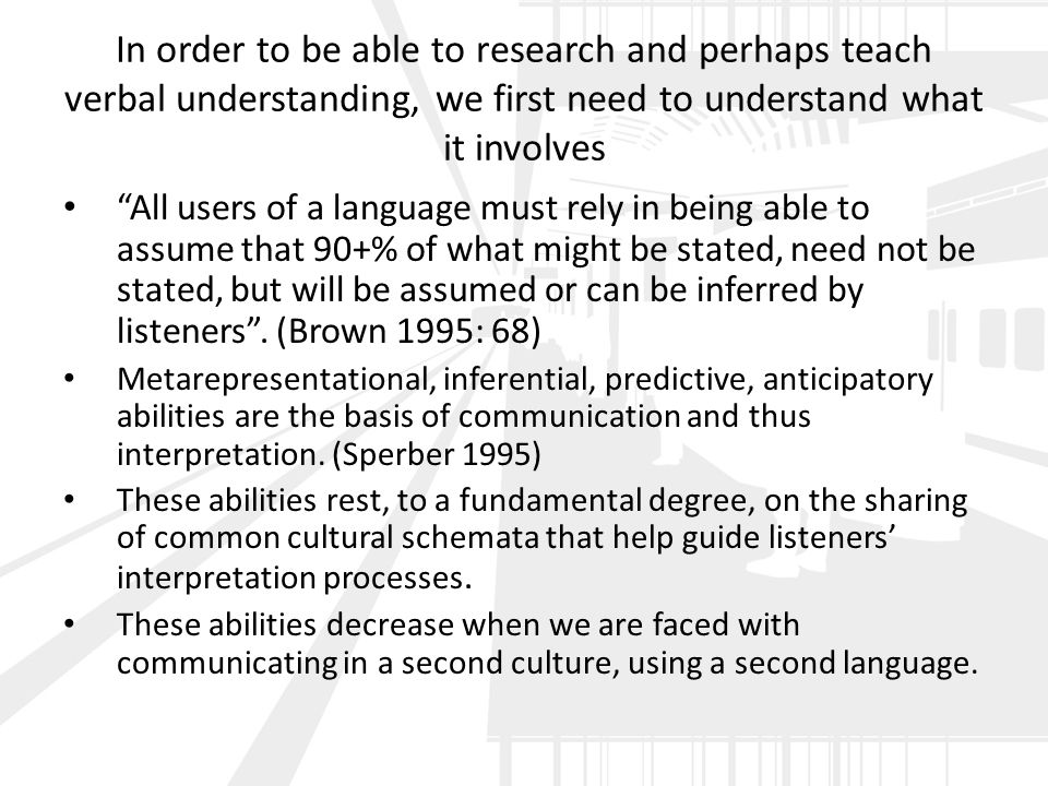 "In order to be able to research and perhaps teach verbal understanding, we first need to understand what it involves ""All users of a language must rel"
