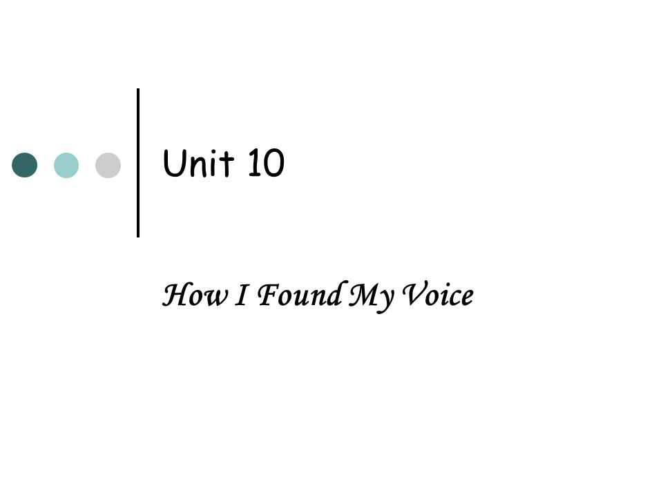Unit 10 How I Found My Voice
