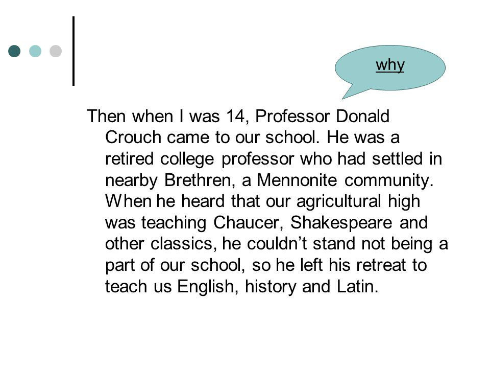 Then when I was 14, Professor Donald Crouch came to our school.