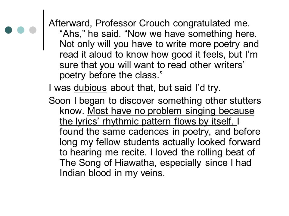 Afterward, Professor Crouch congratulated me. Ahs, he said.