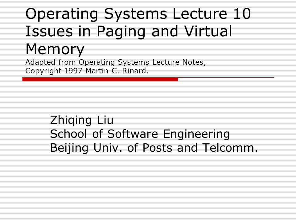 Operating Systems Lecture 10 Issues in Paging and Virtual Memory Adapted from Operating Systems Lecture Notes, Copyright 1997 Martin C. Rinard. Zhiqin