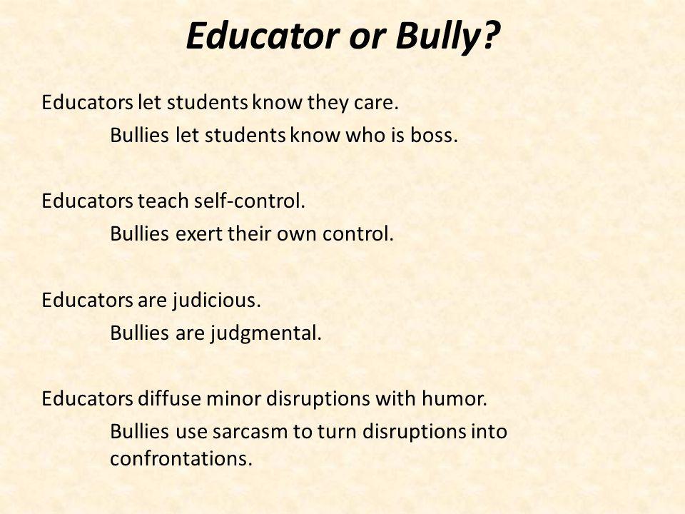 Educator or Bully.Educators highlight good behavior.