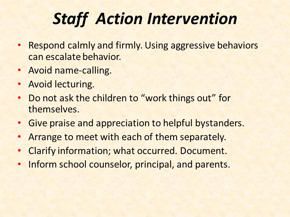 Staff Postvention Follow up with the target and the bullying concerning the behavior and/or potential retaliation.