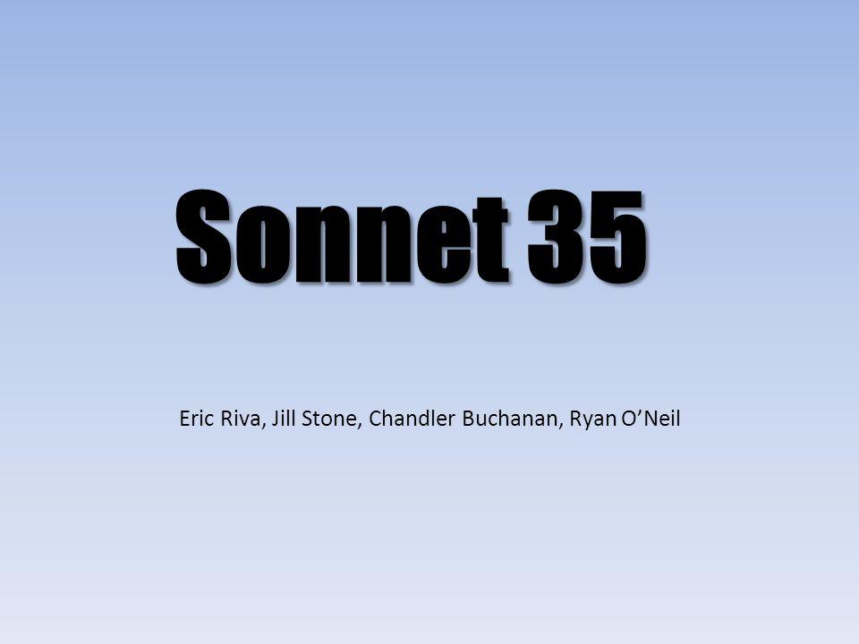 Sonnet 35 Eric Riva, Jill Stone, Chandler Buchanan, Ryan O'Neil