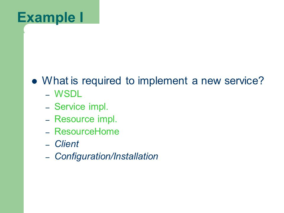 Example I What is required to implement a new service.