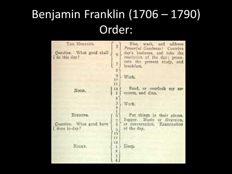 Benjamin Franklin (1706 – 1790) Order: