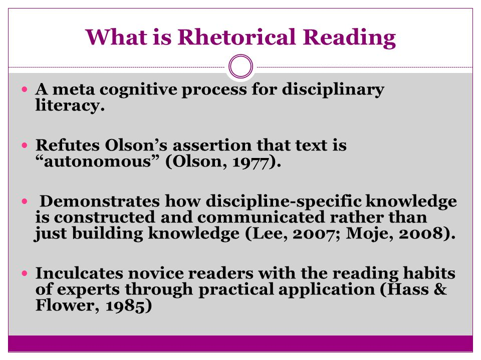 What is Rhetorical Reading A meta cognitive process for disciplinary literacy.
