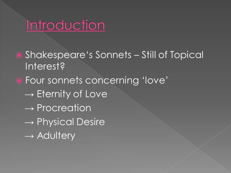  All in all 154 sonnets  First published 1609  Addressees → Young Man → Dark Lady
