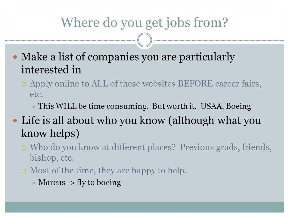 Where do you get jobs from.
