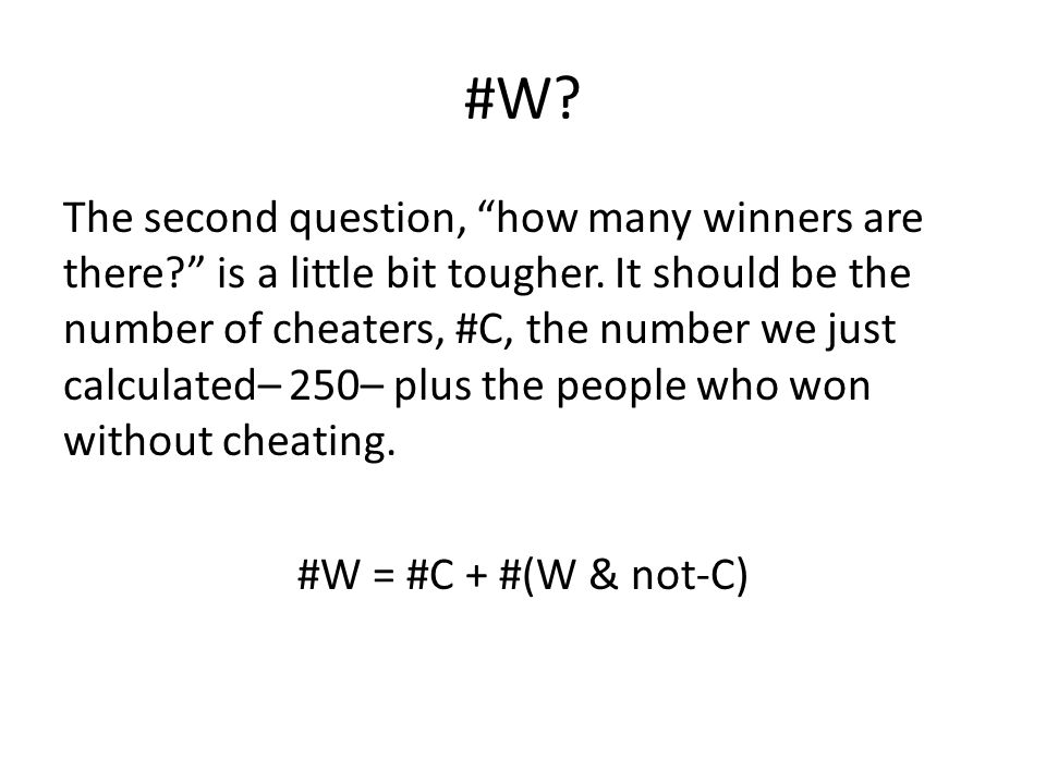 #W. The second question, how many winners are there? is a little bit tougher.