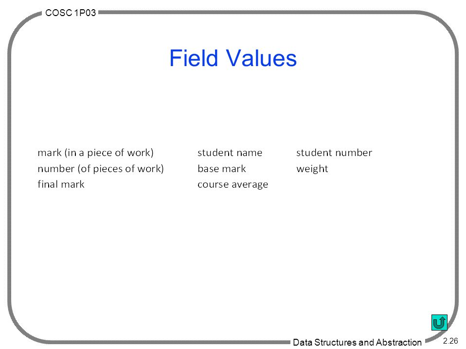 COSC 1P03 Data Structures and Abstraction 2.26 Field Values