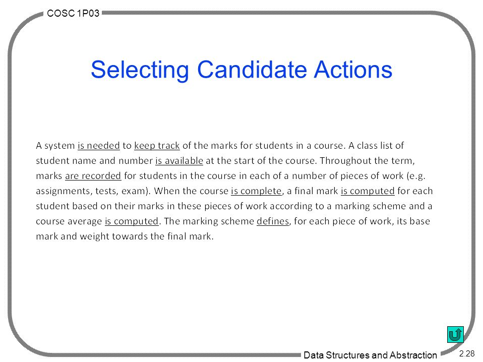 COSC 1P03 Data Structures and Abstraction 2.28 Selecting Candidate Actions
