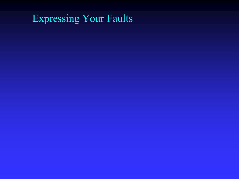 Expressing Your Faults