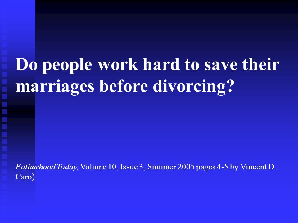 Do people work hard to save their marriages before divorcing.
